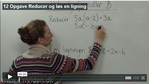 12 Reducer og løs en ligning